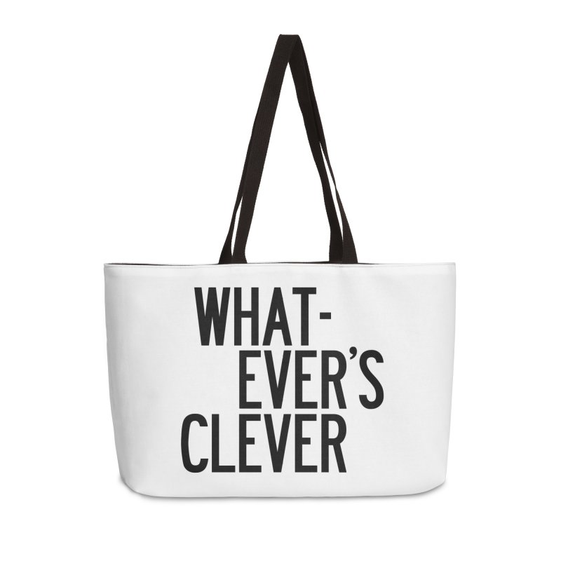 Whatever's Clever Accessories Weekender Bag Bag by by Chad Rea