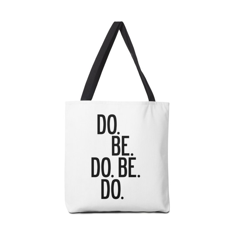 Do. Be. Do. Be. Do. Accessories Tote Bag Bag by by Chad Rea