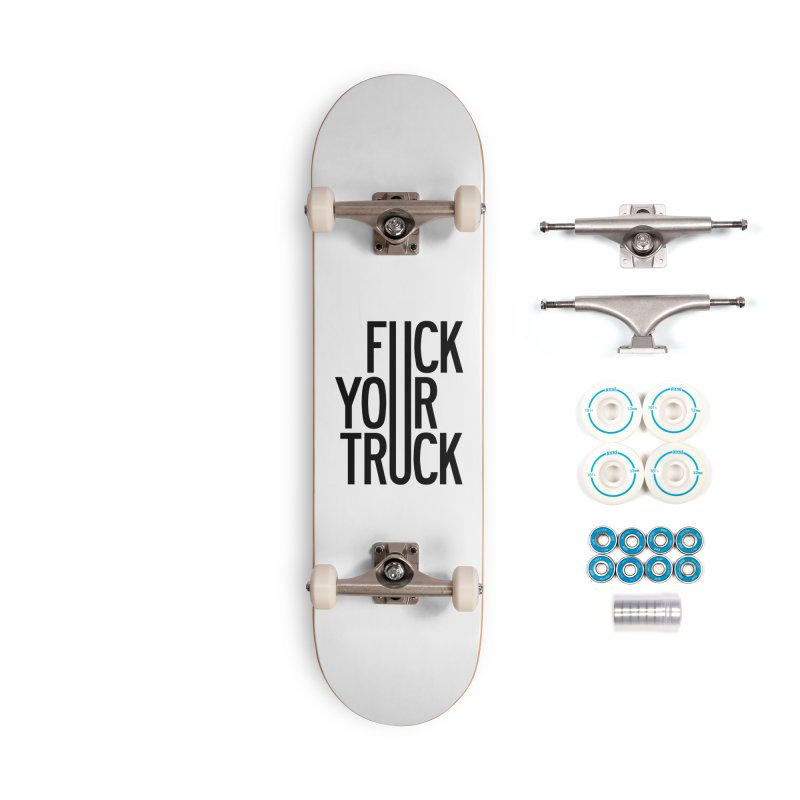 Fuck Your Truck Accessories Complete - Basic Skateboard by by Chad Rea