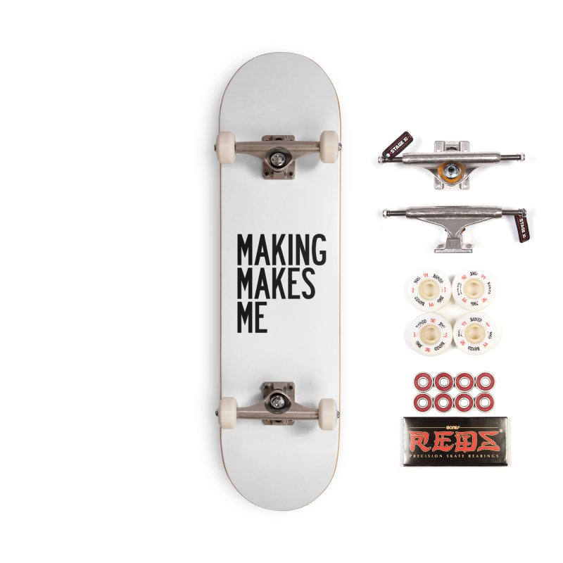 Making Makes Me Accessories Complete - Pro Skateboard by by Chad Rea