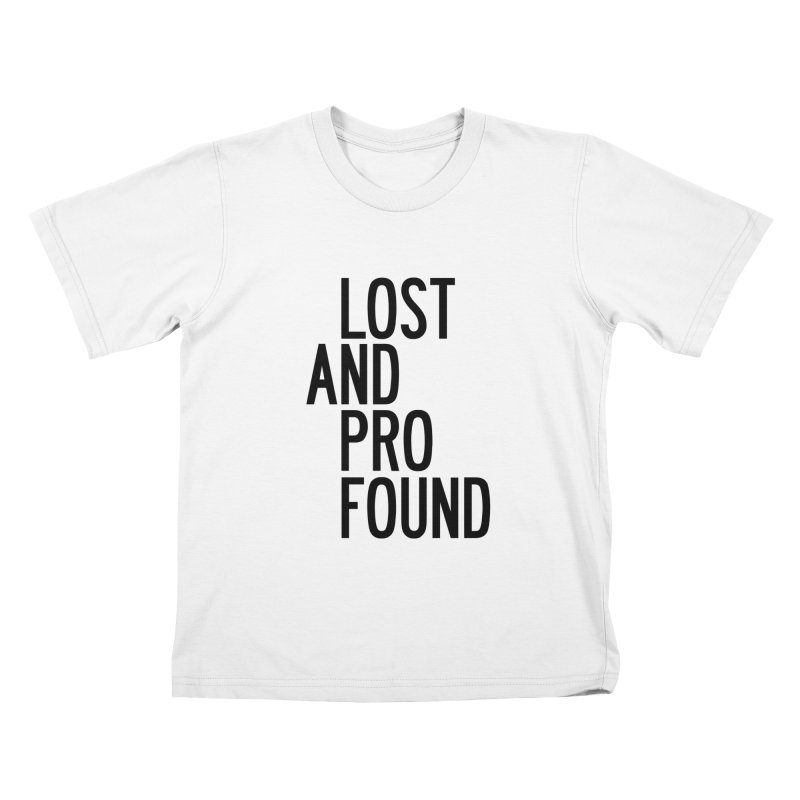 Lost And Profound Kids T-Shirt by by Chad Rea