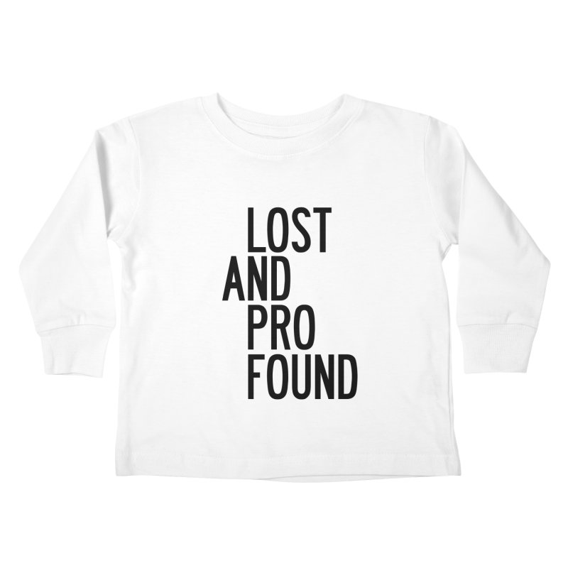 Lost And Profound Kids Toddler Longsleeve T-Shirt by by Chad Rea