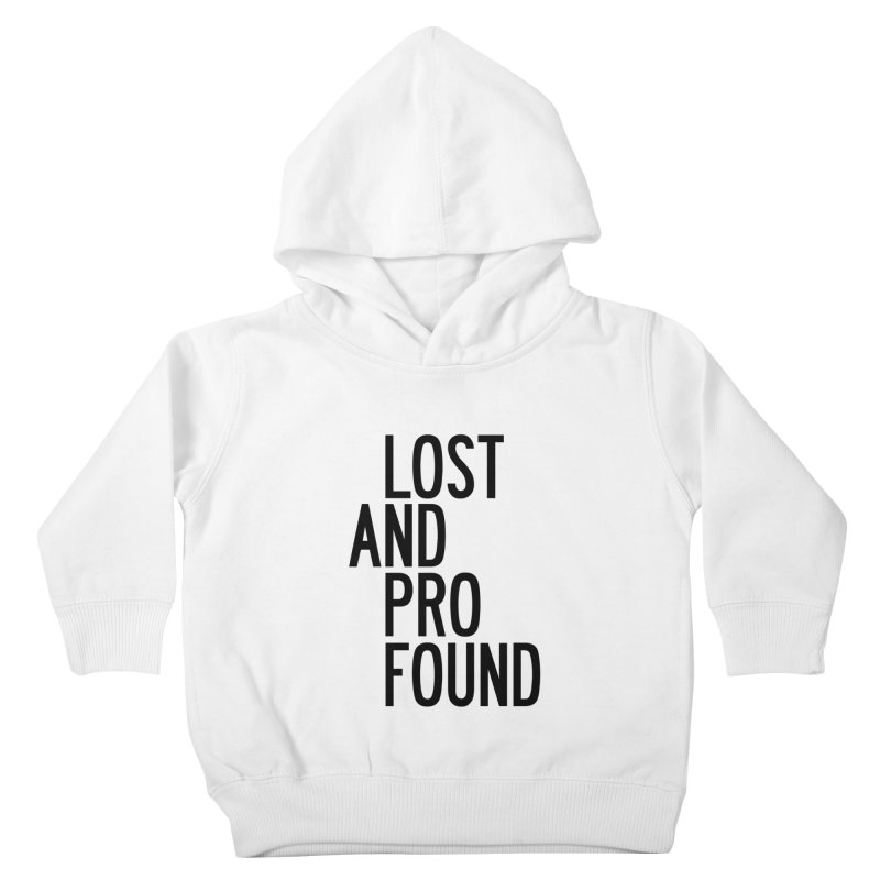 Lost And Profound Kids Toddler Pullover Hoody by by Chad Rea