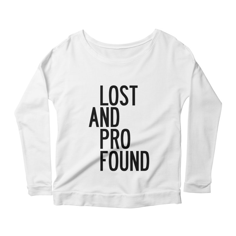 Lost And Profound Women's Scoop Neck Longsleeve T-Shirt by by Chad Rea