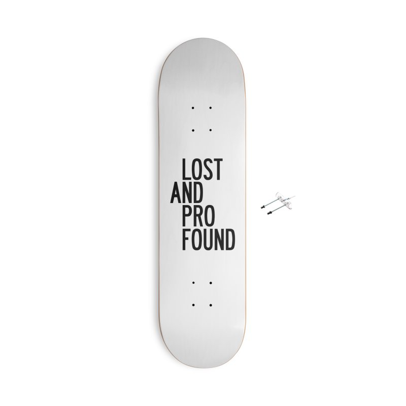 Lost And Profound Accessories With Hanging Hardware Skateboard by by Chad Rea