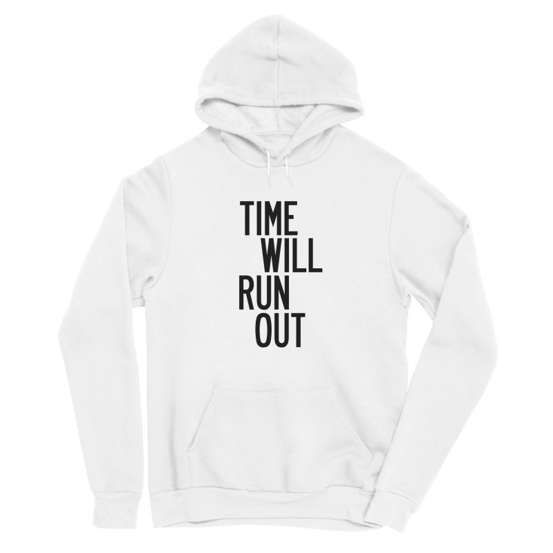 Time Will Run Out Women's Sponge Fleece Pullover Hoody by by Chad Rea