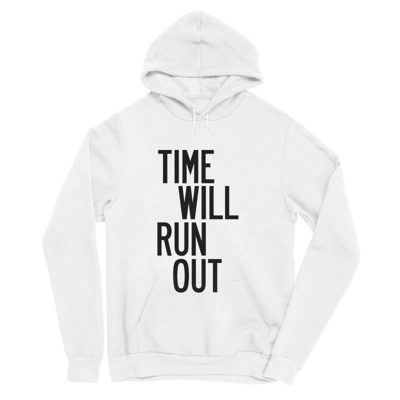 Time Will Run Out Men's Sponge Fleece Pullover Hoody by by Chad Rea