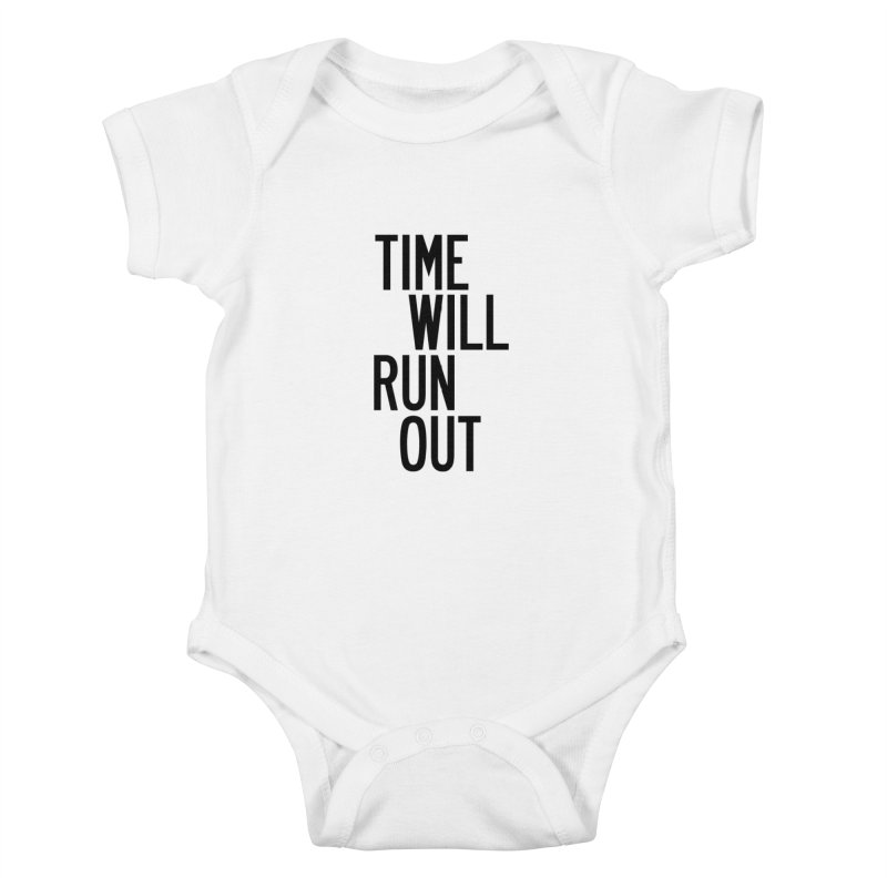 Time Will Run Out Kids Baby Bodysuit by by Chad Rea