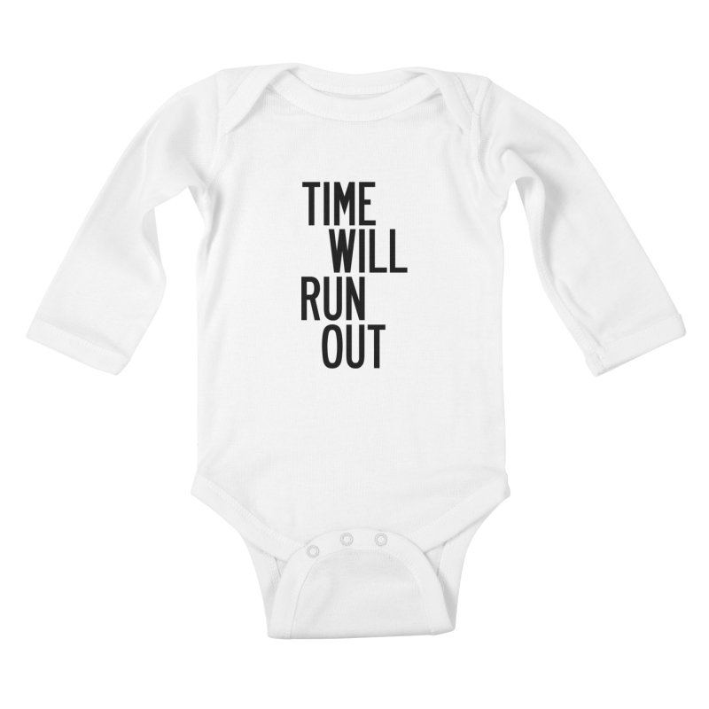 Time Will Run Out Kids Baby Longsleeve Bodysuit by by Chad Rea