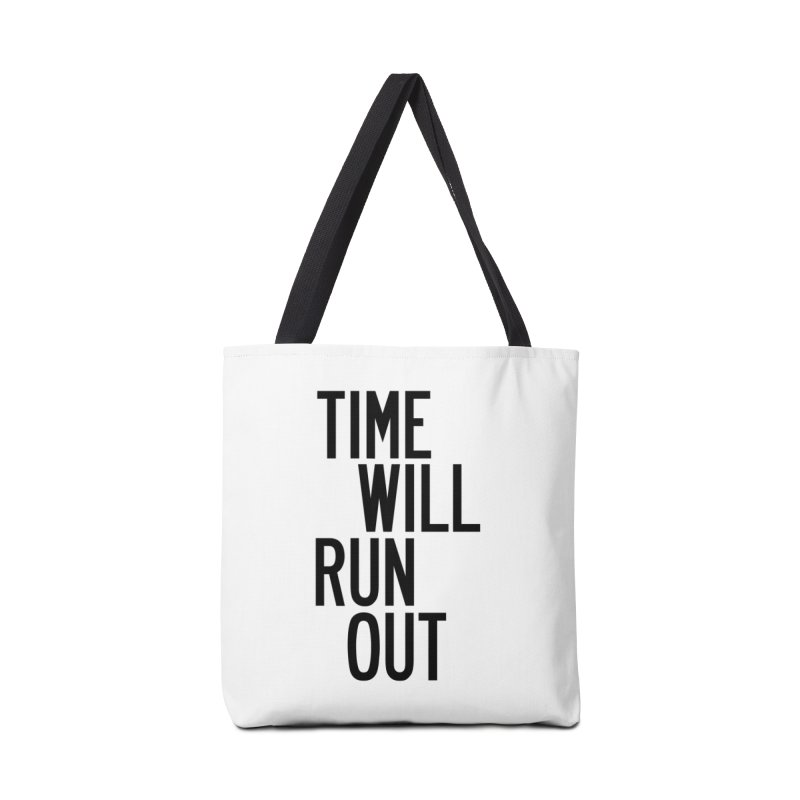 Time Will Run Out Accessories Tote Bag Bag by by Chad Rea