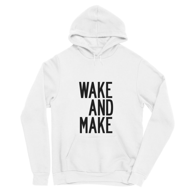 Wake And Make Men's Sponge Fleece Pullover Hoody by by Chad Rea