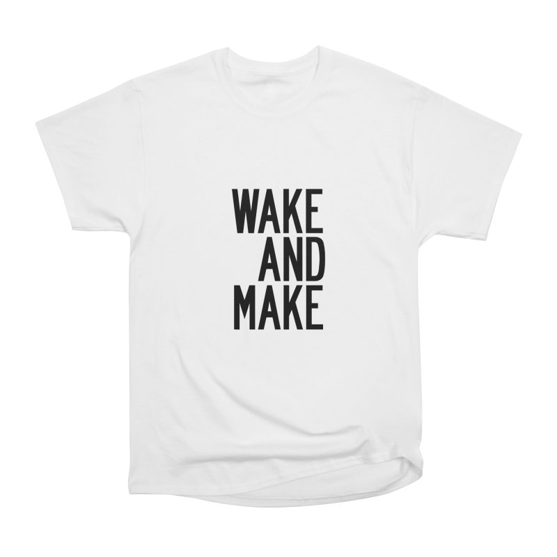 Wake And Make Men's Heavyweight T-Shirt by by Chad Rea