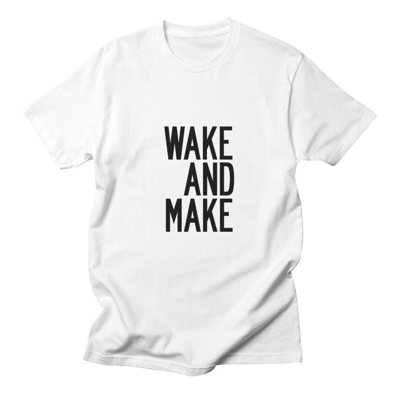 Wake And Make in Men's Regular T-Shirt White by by Chad Rea