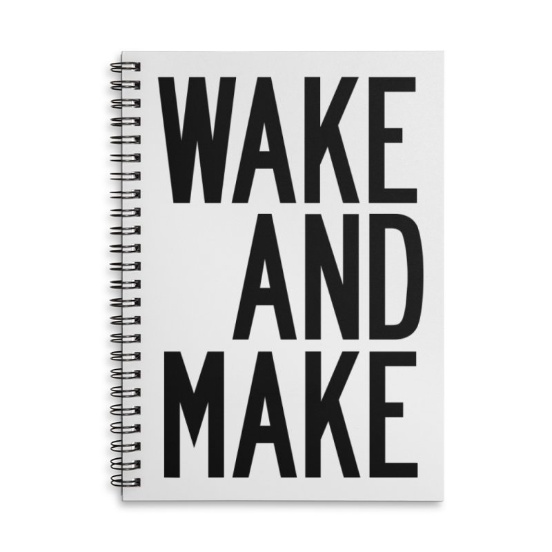 Wake And Make Accessories Lined Spiral Notebook by by Chad Rea