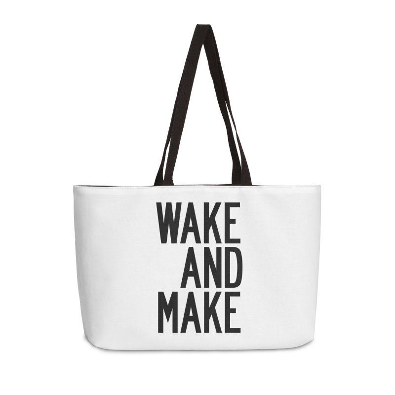 Wake And Make Accessories Weekender Bag Bag by by Chad Rea