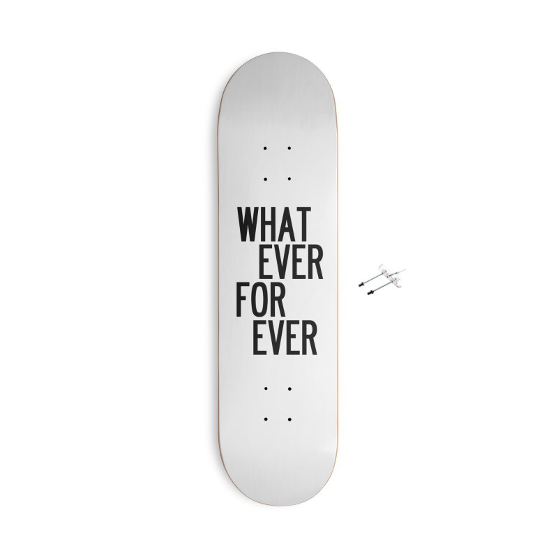 Whatever Forever Accessories With Hanging Hardware Skateboard by by Chad Rea