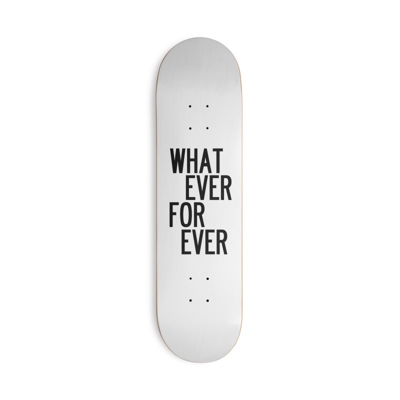 Whatever Forever Accessories Deck Only Skateboard by by Chad Rea