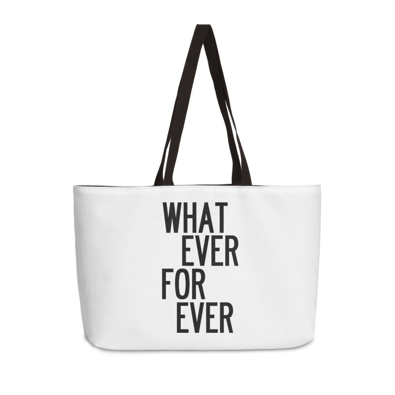 Whatever Forever Accessories Weekender Bag Bag by by Chad Rea