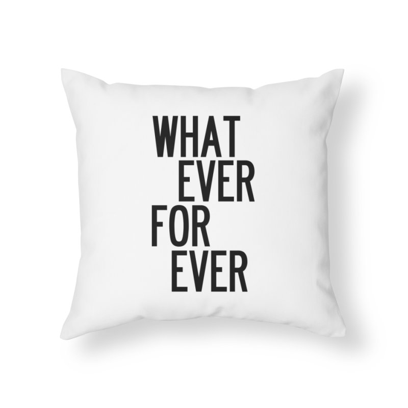 Whatever Forever Home Throw Pillow by by Chad Rea