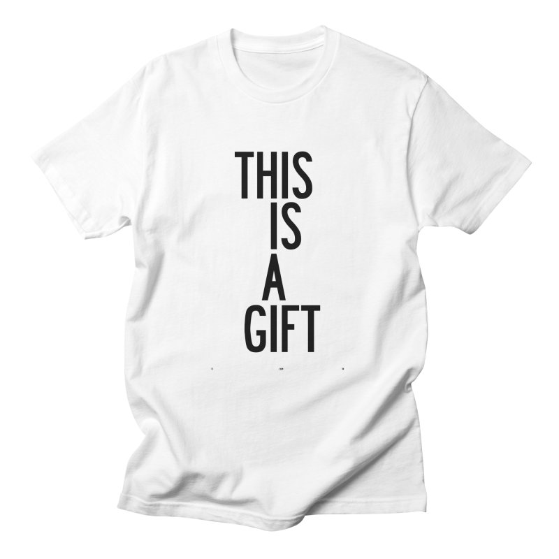 The Is A Gift in Men's Regular T-Shirt White by by Chad Rea