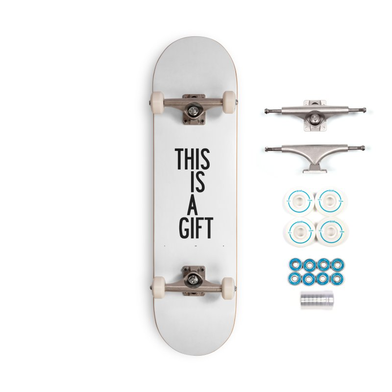 The Is A Gift Accessories Complete - Basic Skateboard by by Chad Rea