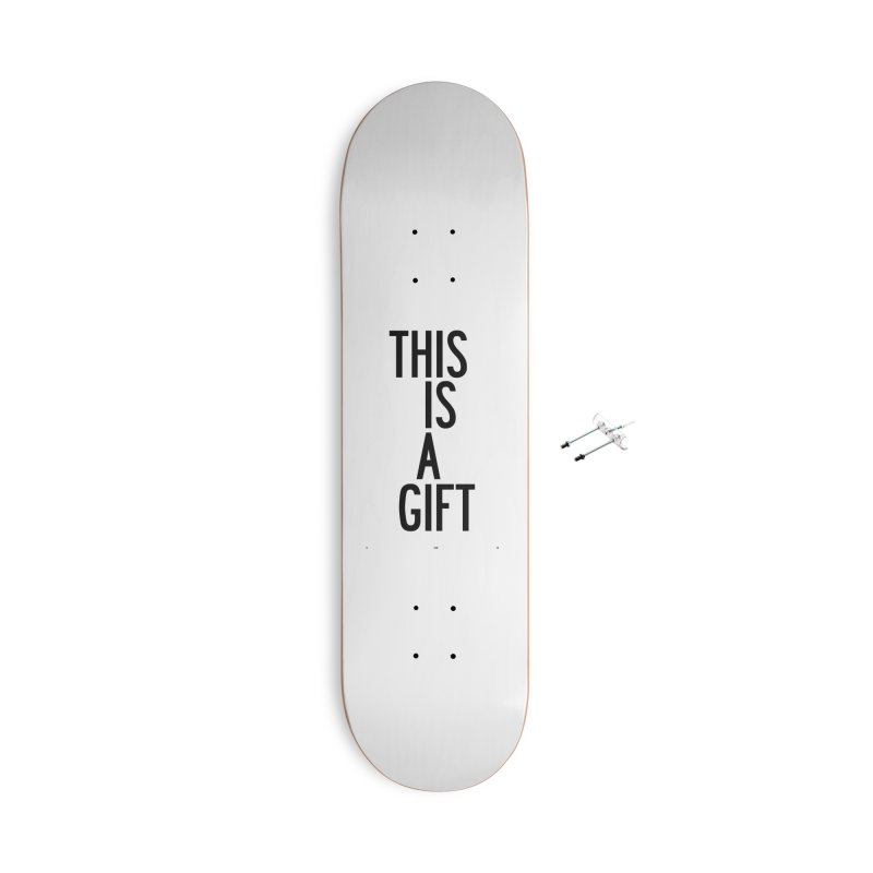 The Is A Gift Accessories With Hanging Hardware Skateboard by by Chad Rea