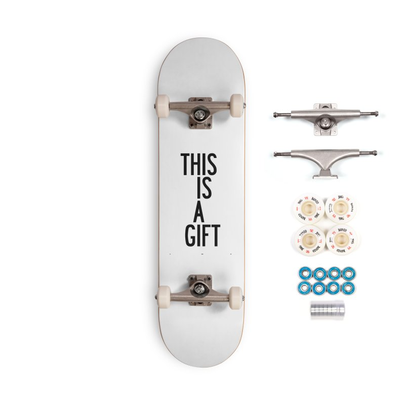 The Is A Gift Accessories Complete - Premium Skateboard by by Chad Rea