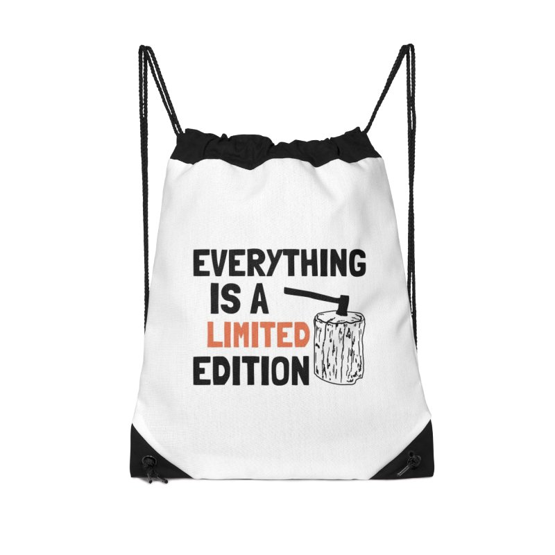 Everything Is A Limited Edition Accessories Drawstring Bag Bag by by Chad Rea