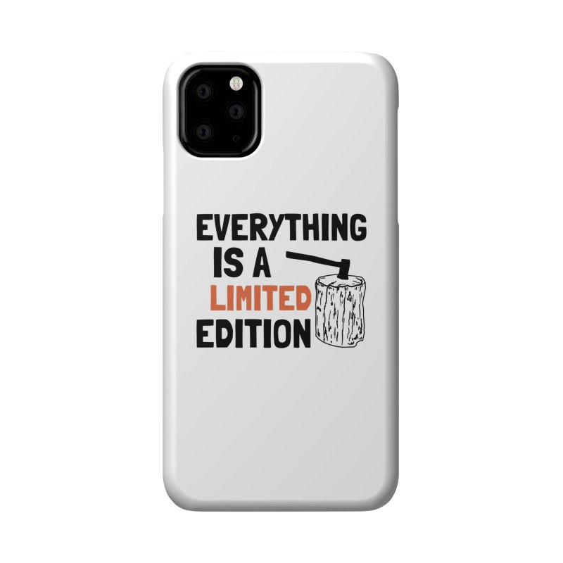 Everything Is A Limited Edition Accessories Phone Case by by Chad Rea