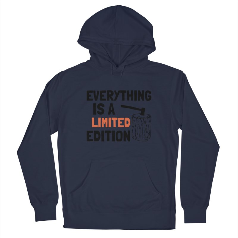 Everything Is A Limited Edition Men's French Terry Pullover Hoody by by Chad Rea