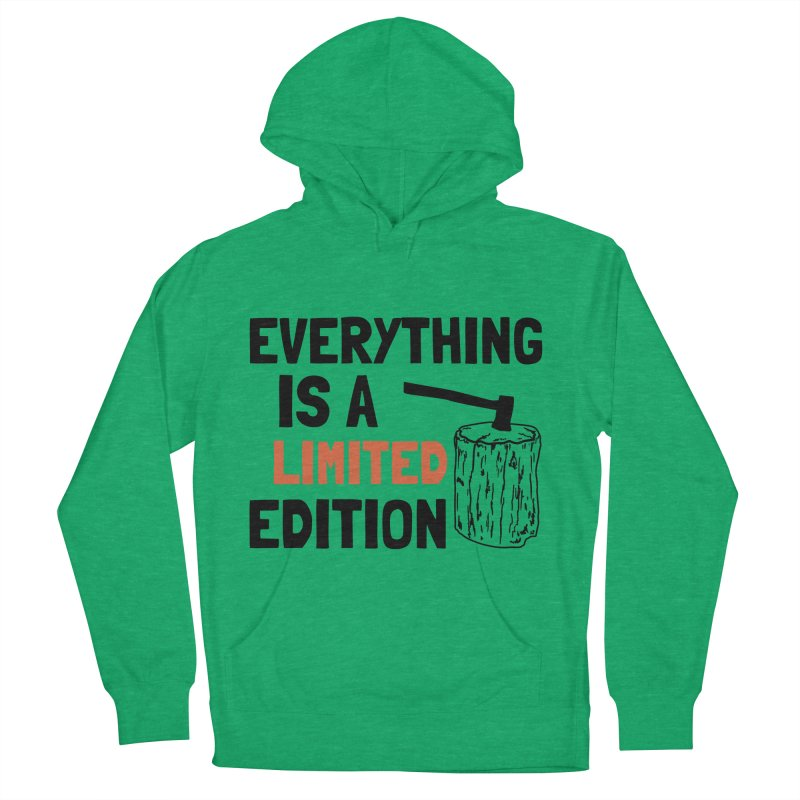 Everything Is A Limited Edition Women's French Terry Pullover Hoody by by Chad Rea