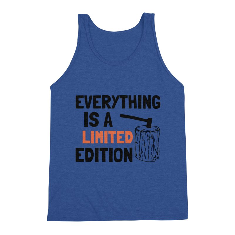 Everything Is A Limited Edition Men's Tank by by Chad Rea