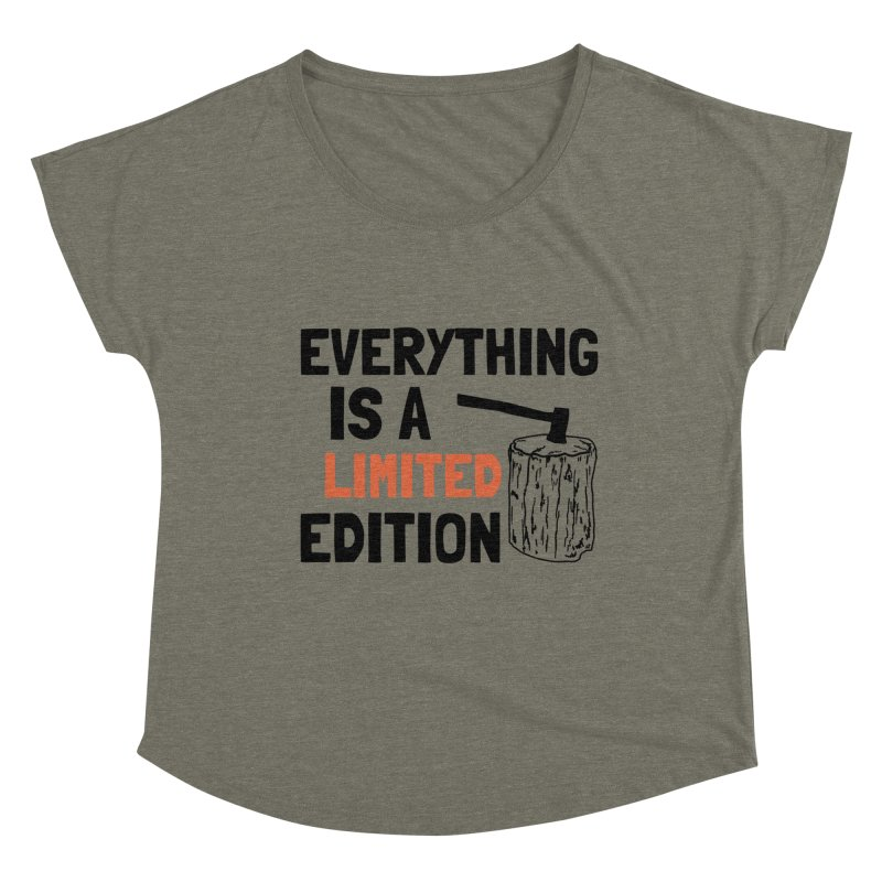Everything Is A Limited Edition Women's Dolman Scoop Neck by by Chad Rea