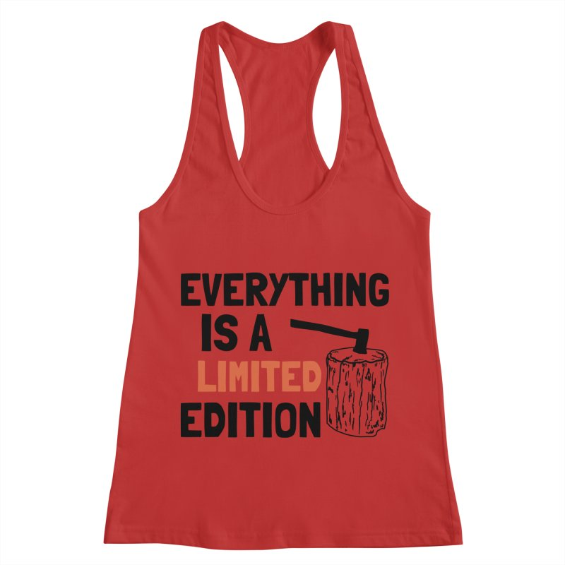 Everything Is A Limited Edition Women's Racerback Tank by by Chad Rea