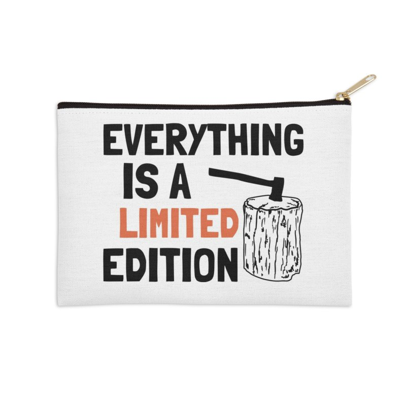 Everything Is A Limited Edition Accessories Zip Pouch by by Chad Rea