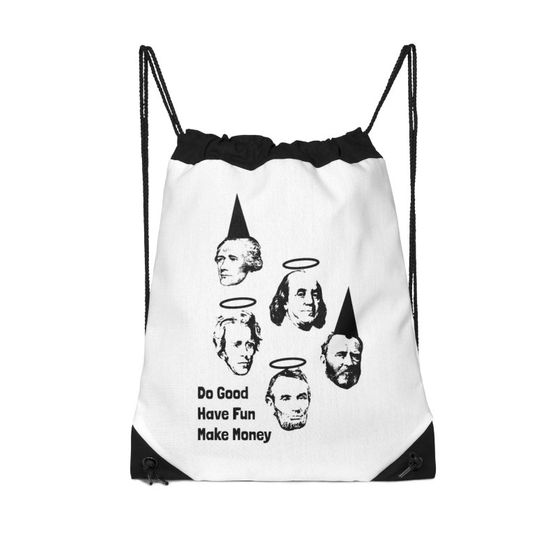 Do Good. Have Fun. Make Money. Accessories Drawstring Bag Bag by by Chad Rea