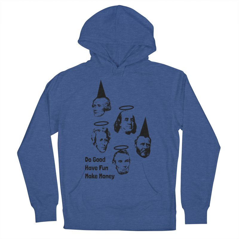 Do Good. Have Fun. Make Money. Women's French Terry Pullover Hoody by by Chad Rea