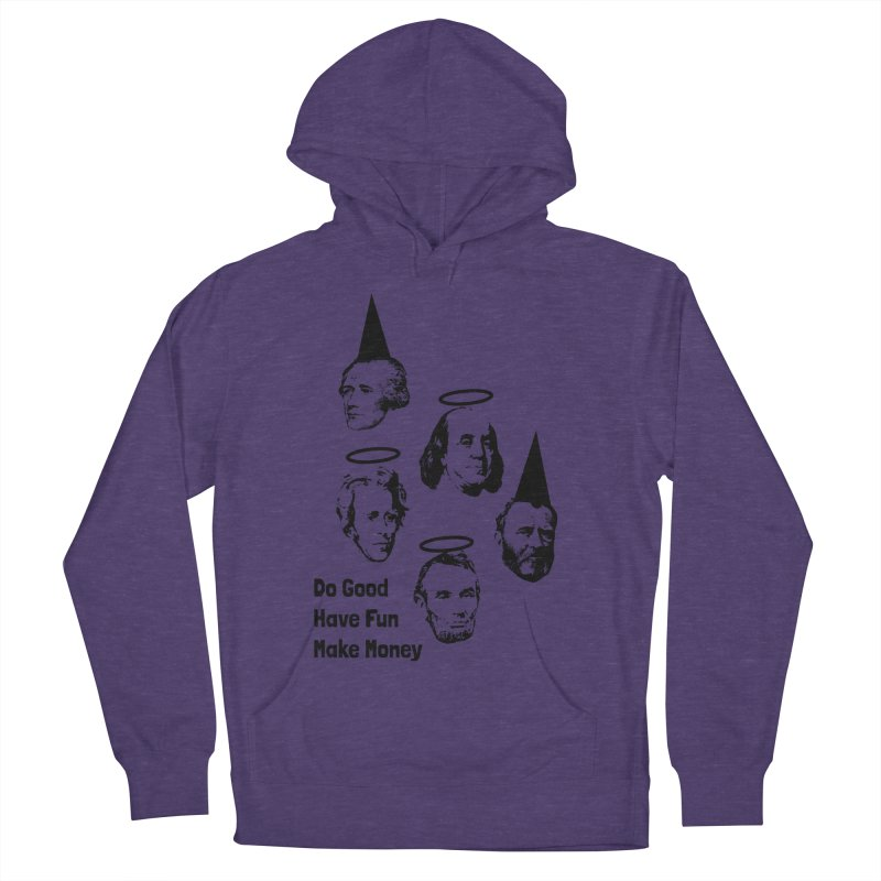 Do Good. Have Fun. Make Money. Men's French Terry Pullover Hoody by by Chad Rea