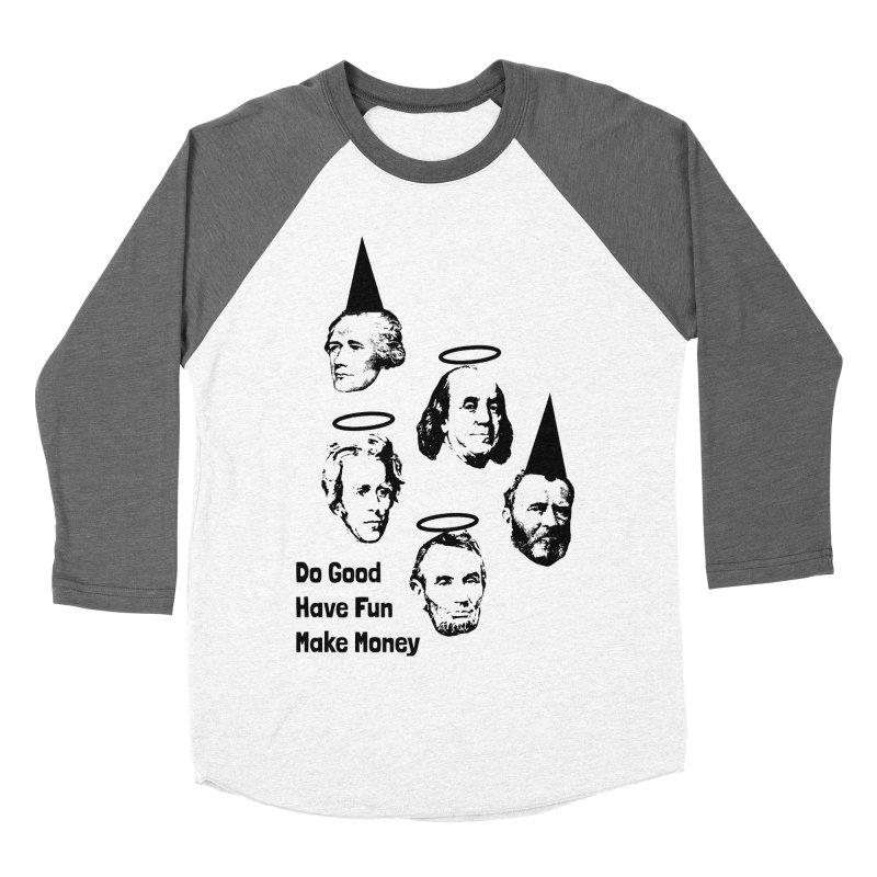 Do Good. Have Fun. Make Money. Men's Baseball Triblend Longsleeve T-Shirt by by Chad Rea