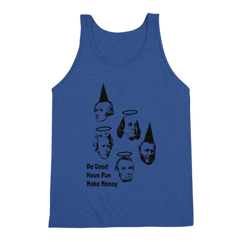 Do Good. Have Fun. Make Money. Men's Tank by by Chad Rea