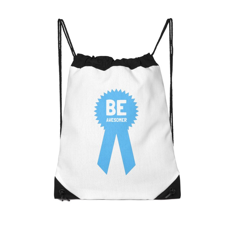 Be Awesomer Accessories Drawstring Bag Bag by by Chad Rea