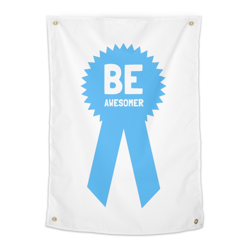 Be Awesomer Home Tapestry by by Chad Rea
