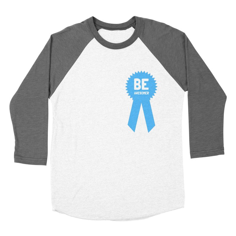 Be Awesomer Men's Baseball Triblend Longsleeve T-Shirt by by Chad Rea