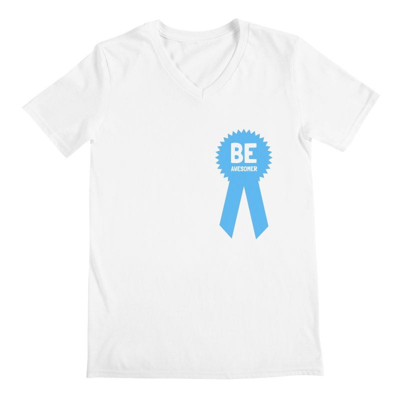 Be Awesomer Men's Regular V-Neck by by Chad Rea