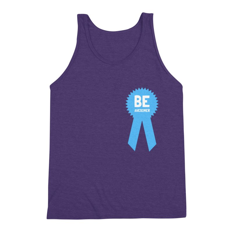 Be Awesomer Men's Triblend Tank by by Chad Rea