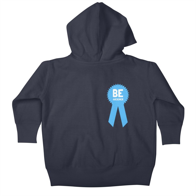 Be Awesomer Kids Baby Zip-Up Hoody by by Chad Rea
