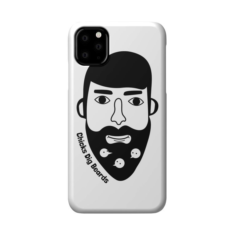 Chicks Dig Beards Accessories Phone Case by by Chad Rea