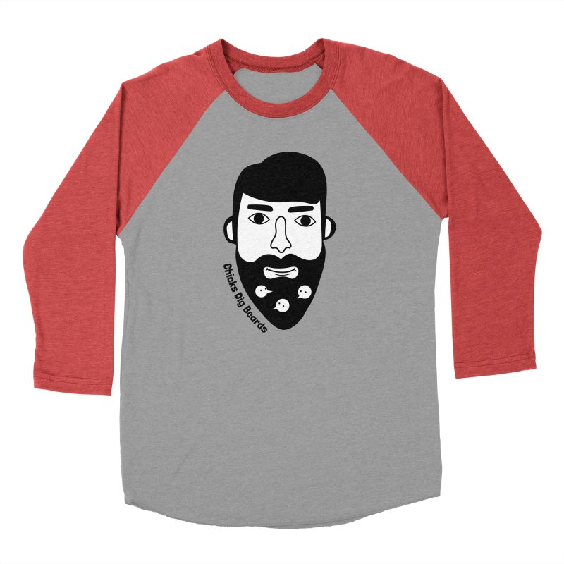 Chicks Dig Beards Men's Longsleeve T-Shirt by by Chad Rea