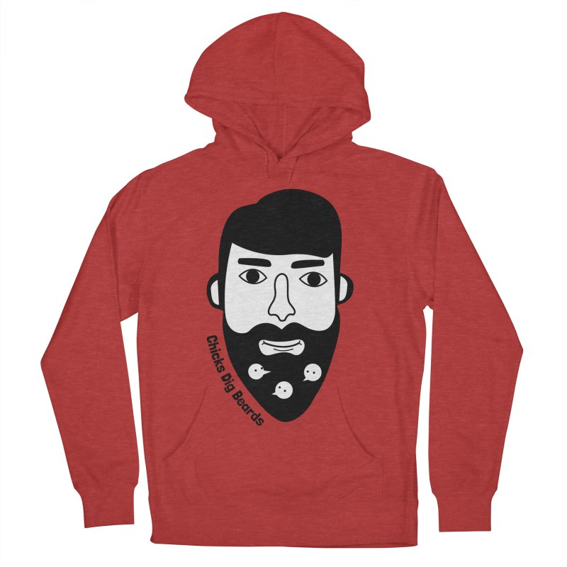 Chicks Dig Beards Men's French Terry Pullover Hoody by by Chad Rea