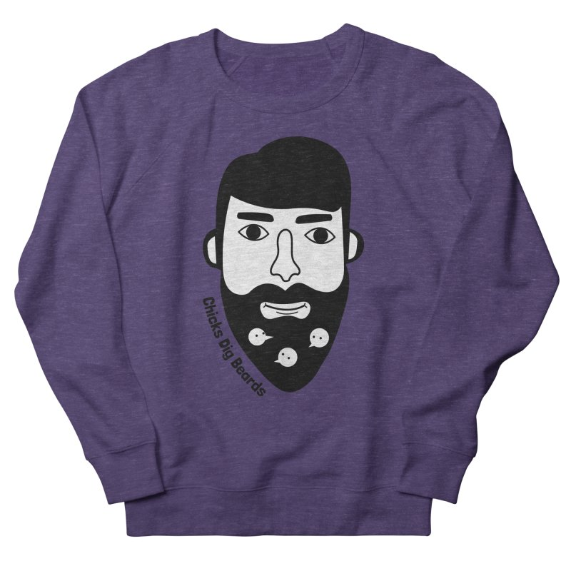 Chicks Dig Beards Men's French Terry Sweatshirt by by Chad Rea